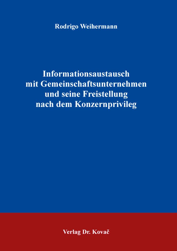 Cover: Informationsaustausch mit Gemeinschaftsunternehmen und seine Freistellung nach dem Konzernprivileg