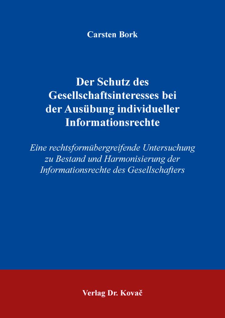 Cover: Der Schutz des Gesellschaftsinteresses bei der Ausübung individueller Informationsrechte