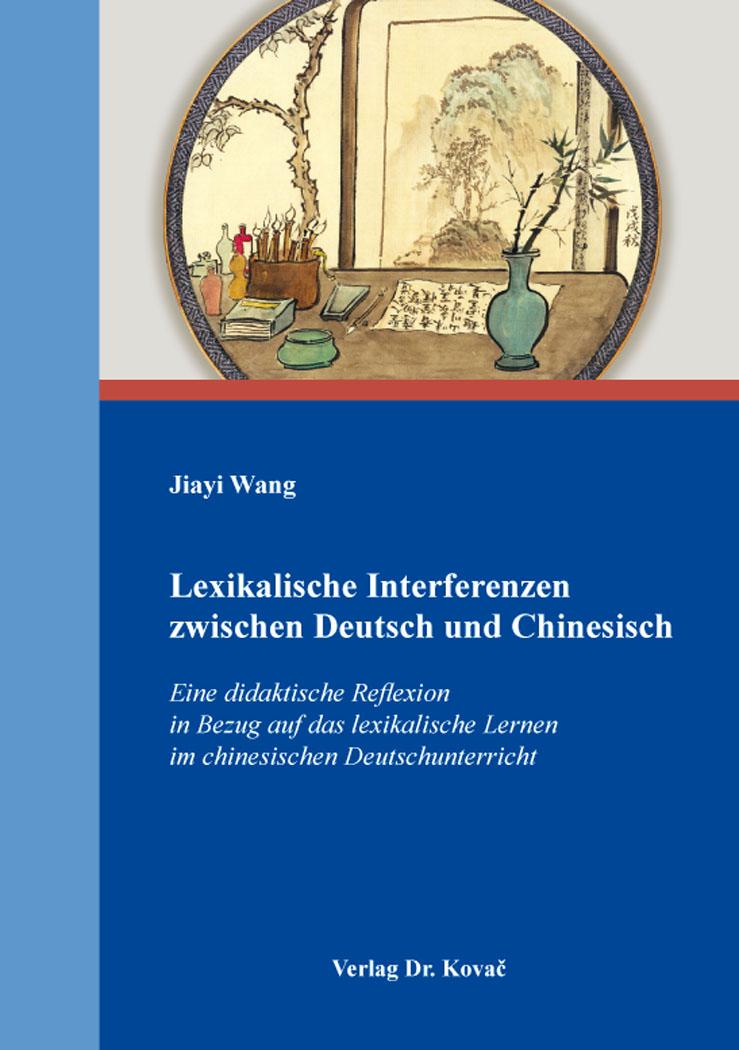 Cover: Lexikalische Interferenzen zwischen Deutsch und Chinesisch