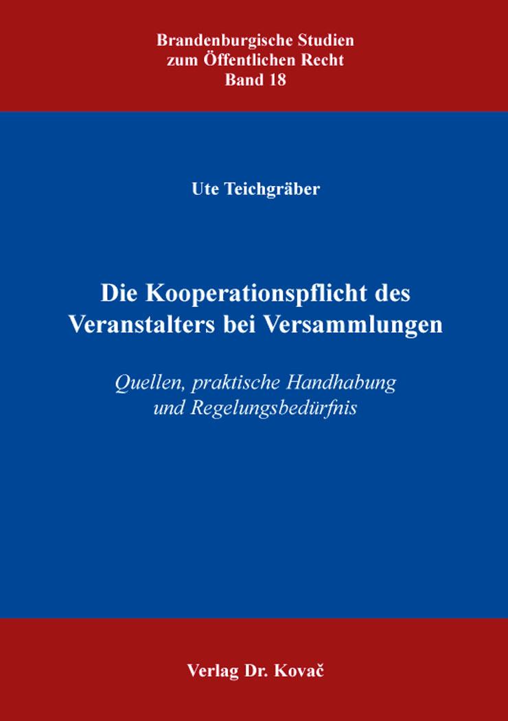 Cover: Die Kooperationspflicht des Veranstalters bei Versammlungen