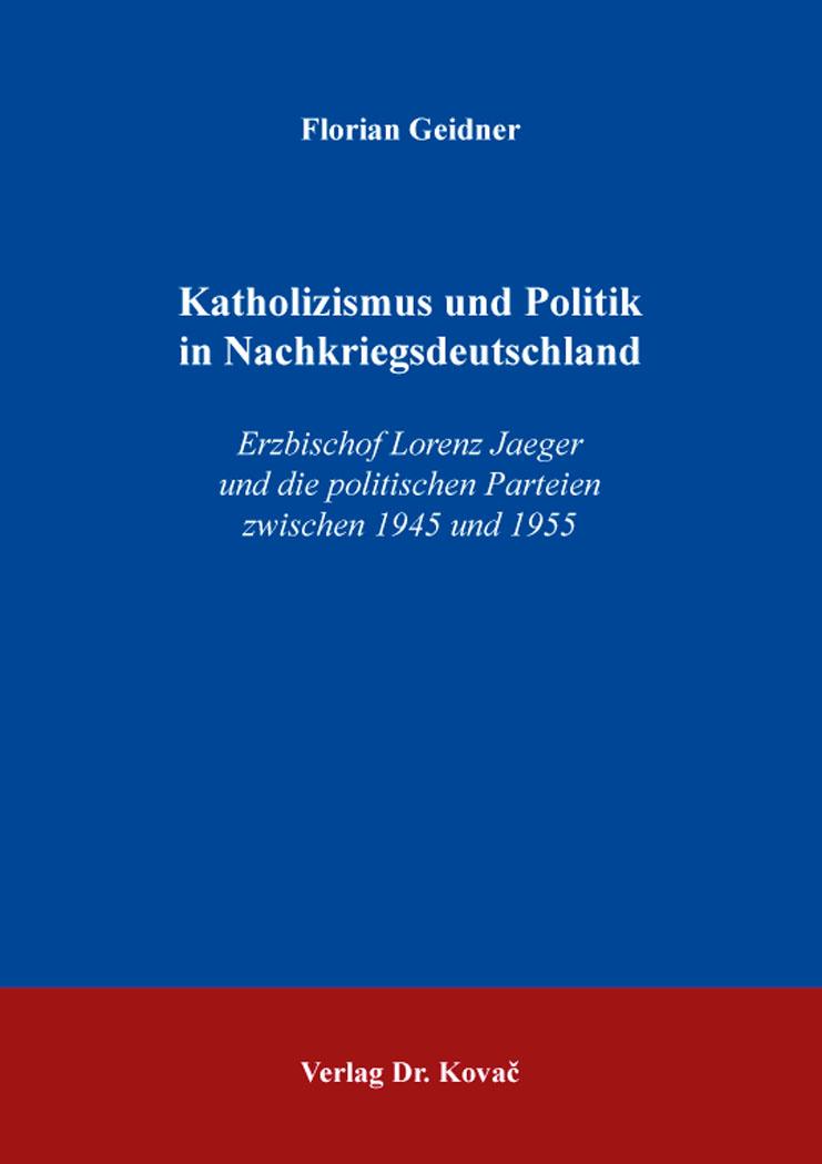 Cover: Katholizismus und Politik in Nachkriegsdeutschland