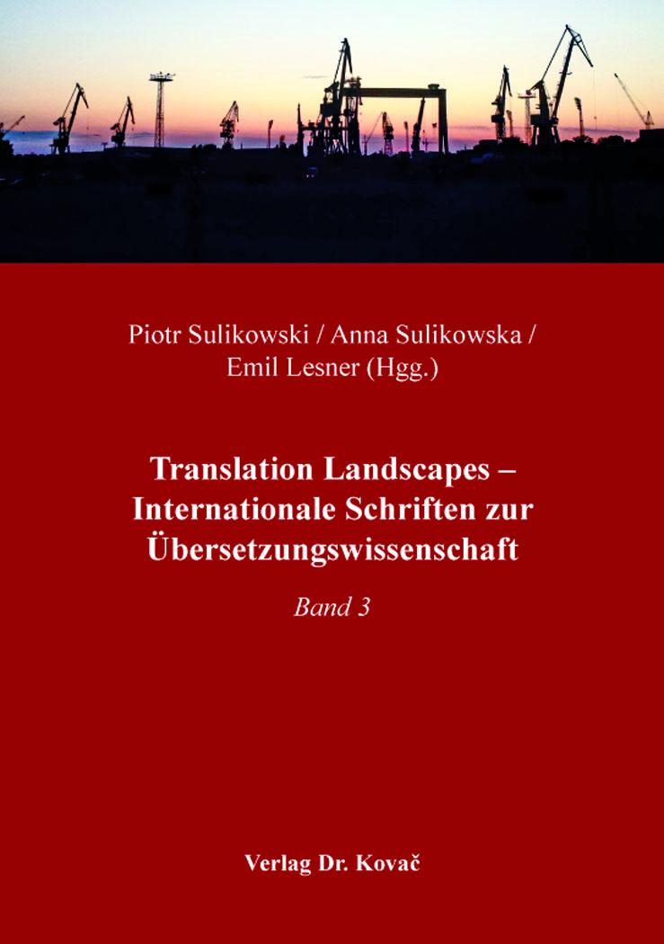 Cover: Translation Landscapes – Internationale Schriften zur Übersetzungswissenschaft