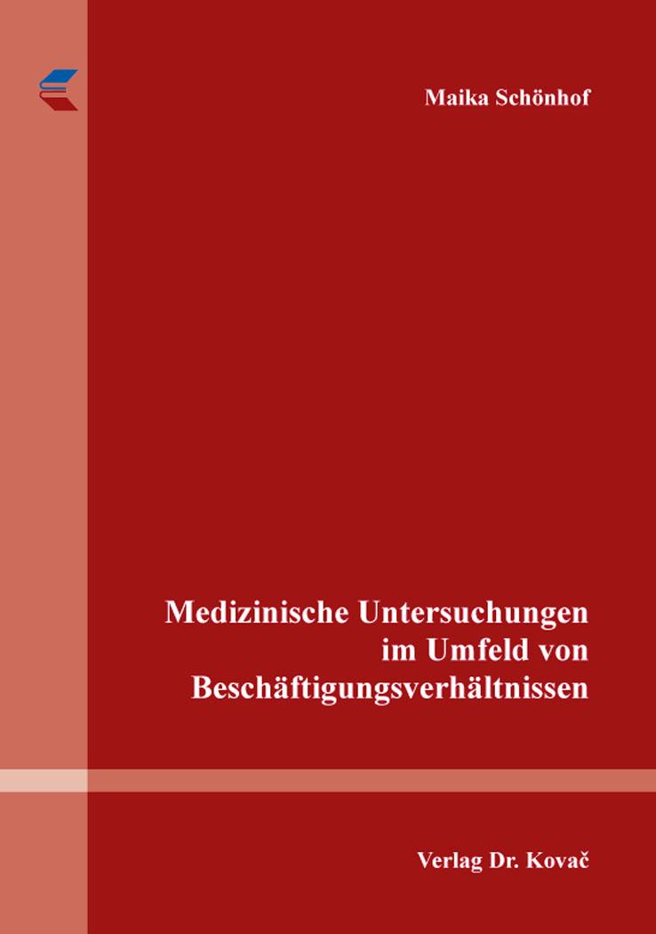 Cover: Medizinische Untersuchungen im Umfeld von Beschäftigungsverhältnissen