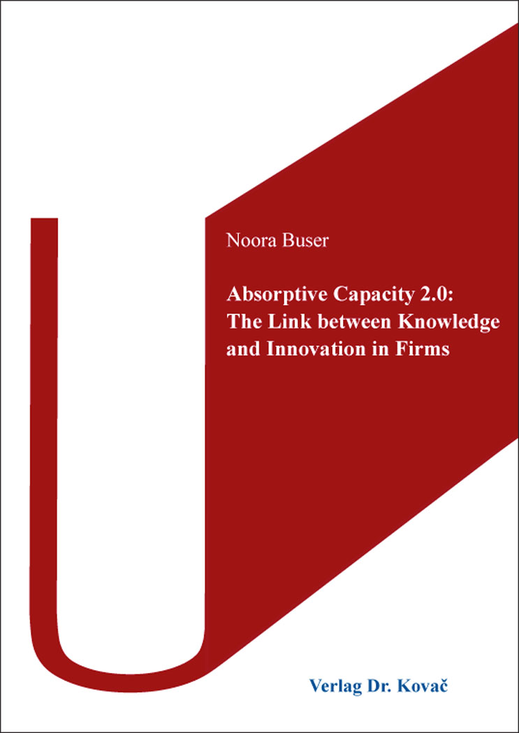 Cover: Absorptive Capacity 2.0: The Link between Knowledge and Innovation inFirms
