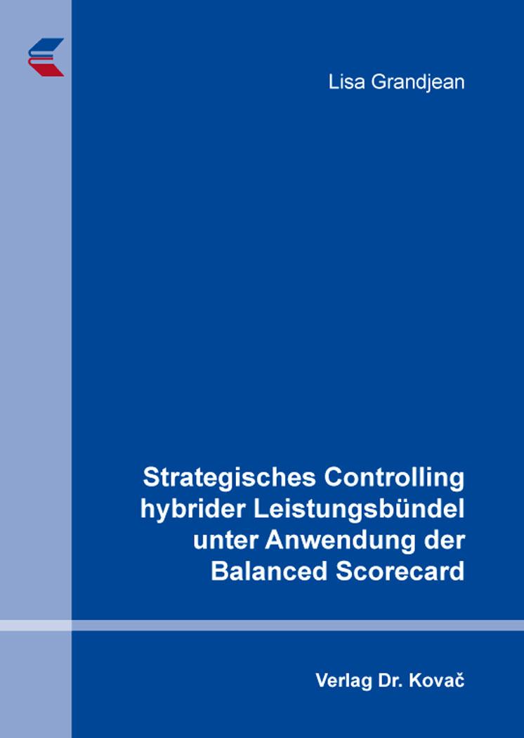 Cover: Strategisches Controlling hybrider Leistungsbündel unter Anwendung der Balanced Scorecard