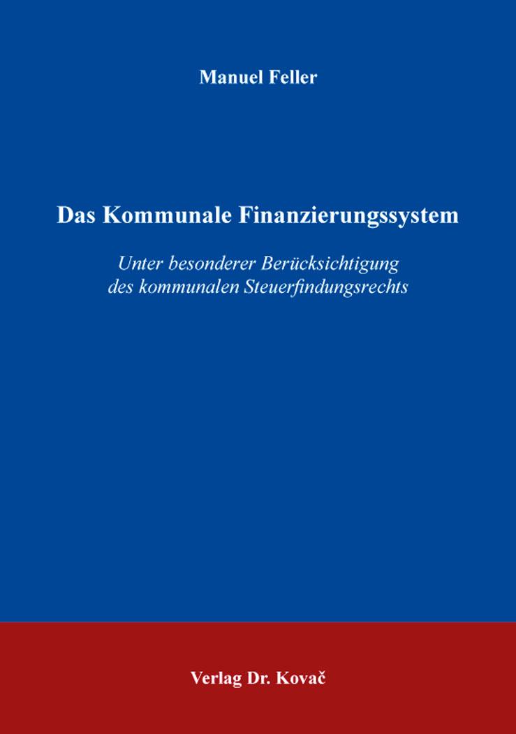 Cover: Das Kommunale Finanzierungssystem