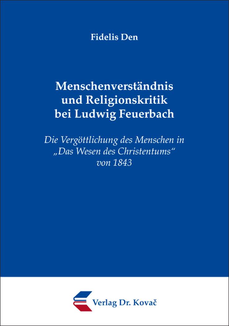 Cover: Menschenverständnis und Religionskritik bei Ludwig Feuerbach