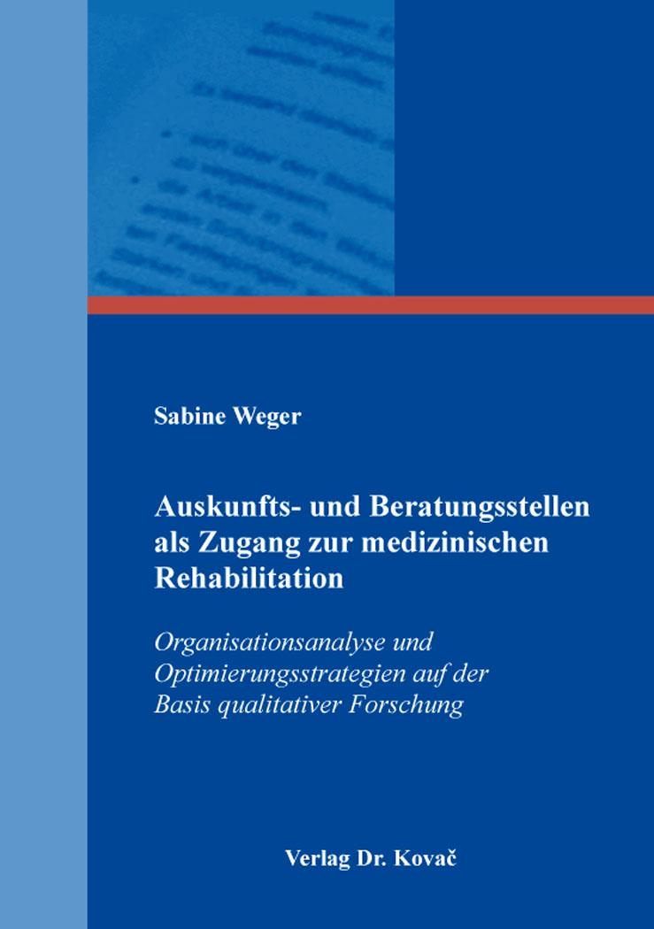 Cover: Auskunfts- und Beratungsstellen als Zugang zur medizinischen Rehabilitation