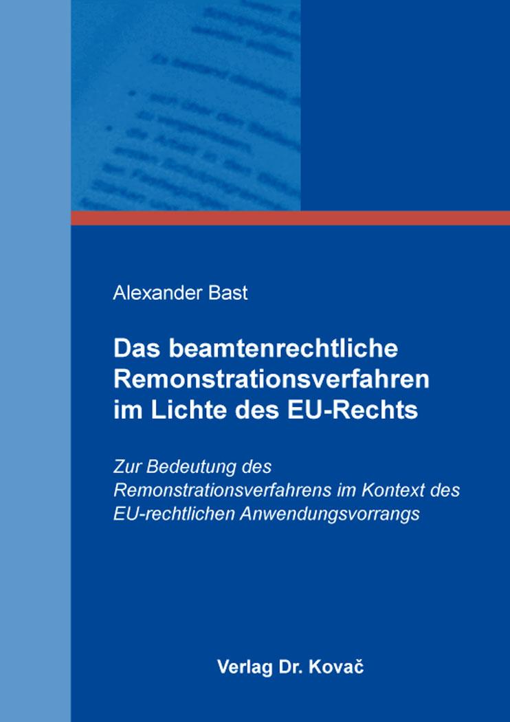 Cover: Das beamtenrechtliche Remonstrationsverfahren im Lichte des EU-Rechts