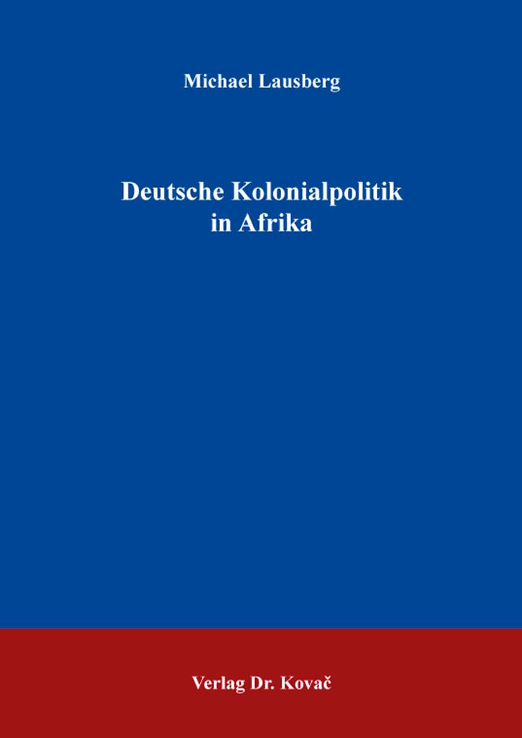 Cover: Deutsche Kolonialpolitik in Afrika