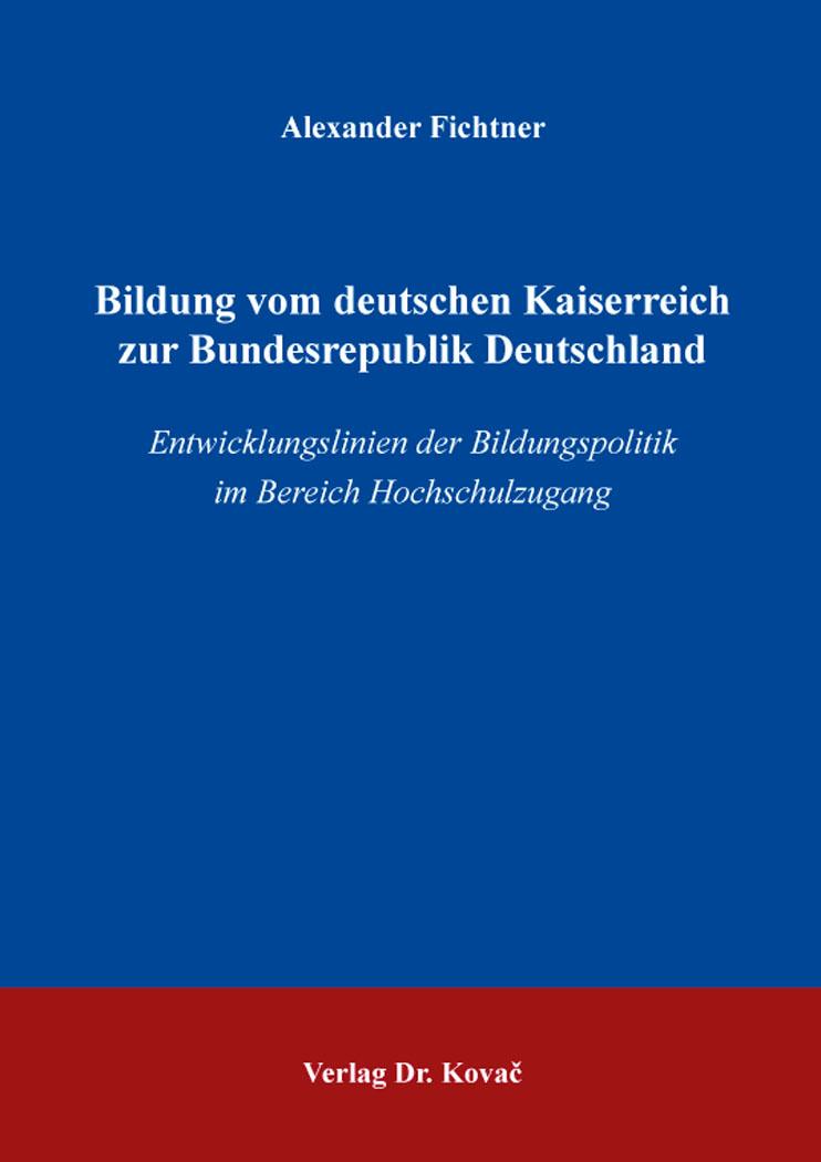 Cover: Bildung vom deutschen Kaiserreich zur Bundesrepublik Deutschland