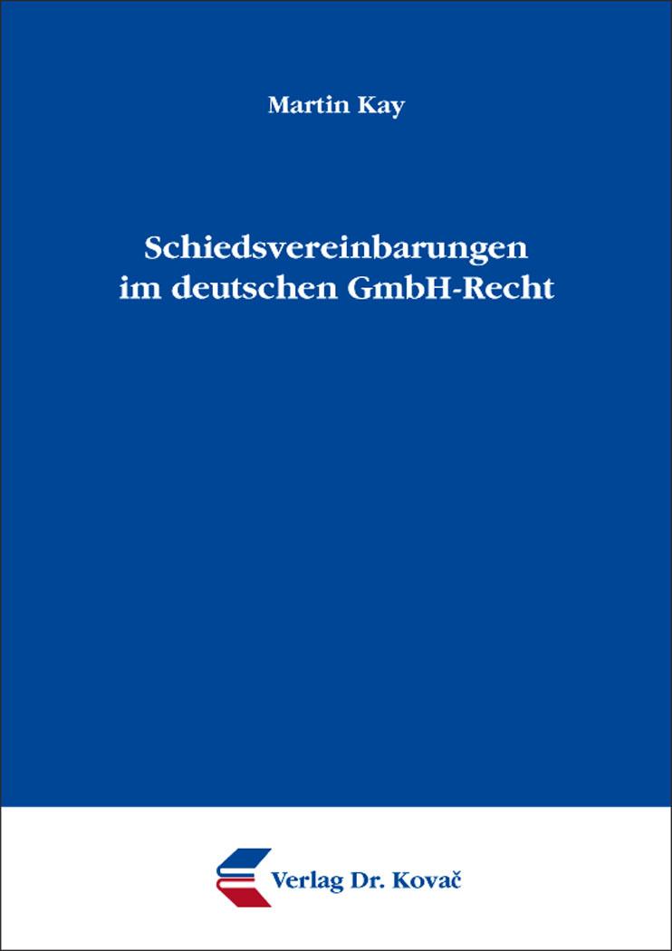 Cover: Schiedsvereinbarungen im deutschen GmbH-Recht