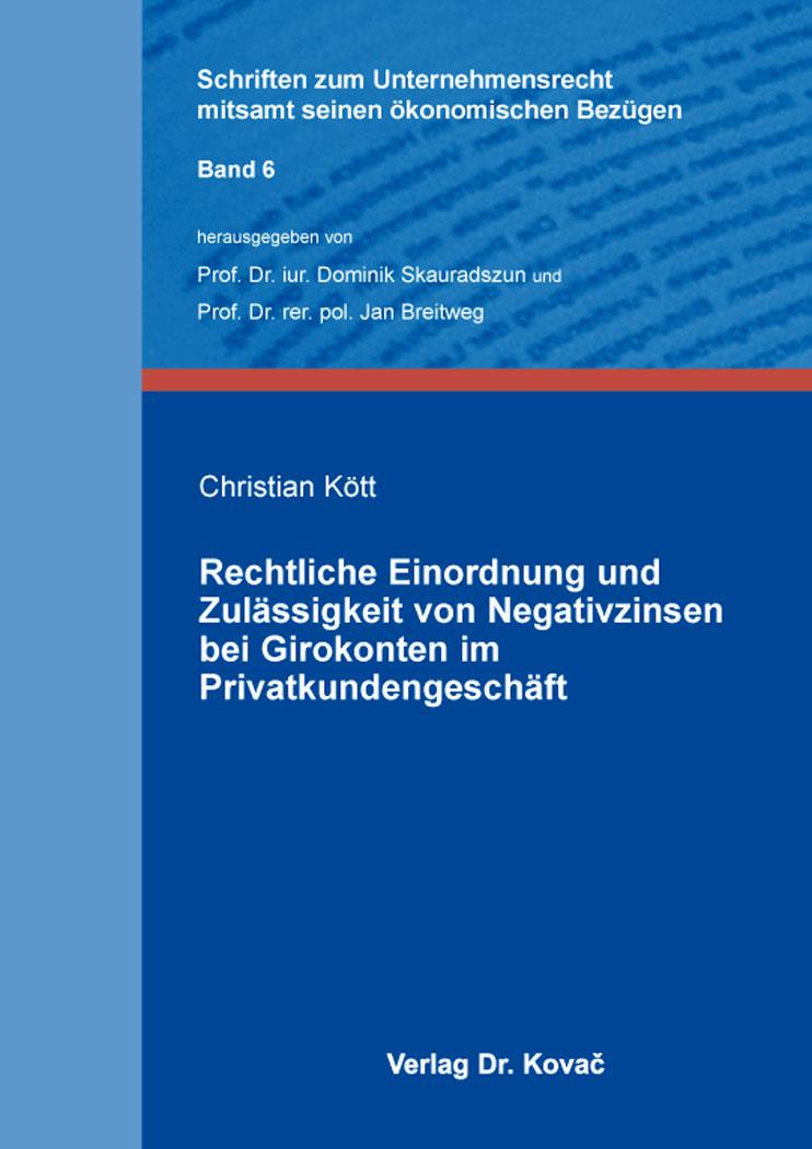 Cover: Rechtliche Einordnung und Zulässigkeit von Negativzinsen bei Girokonten im Privatkundengeschäft