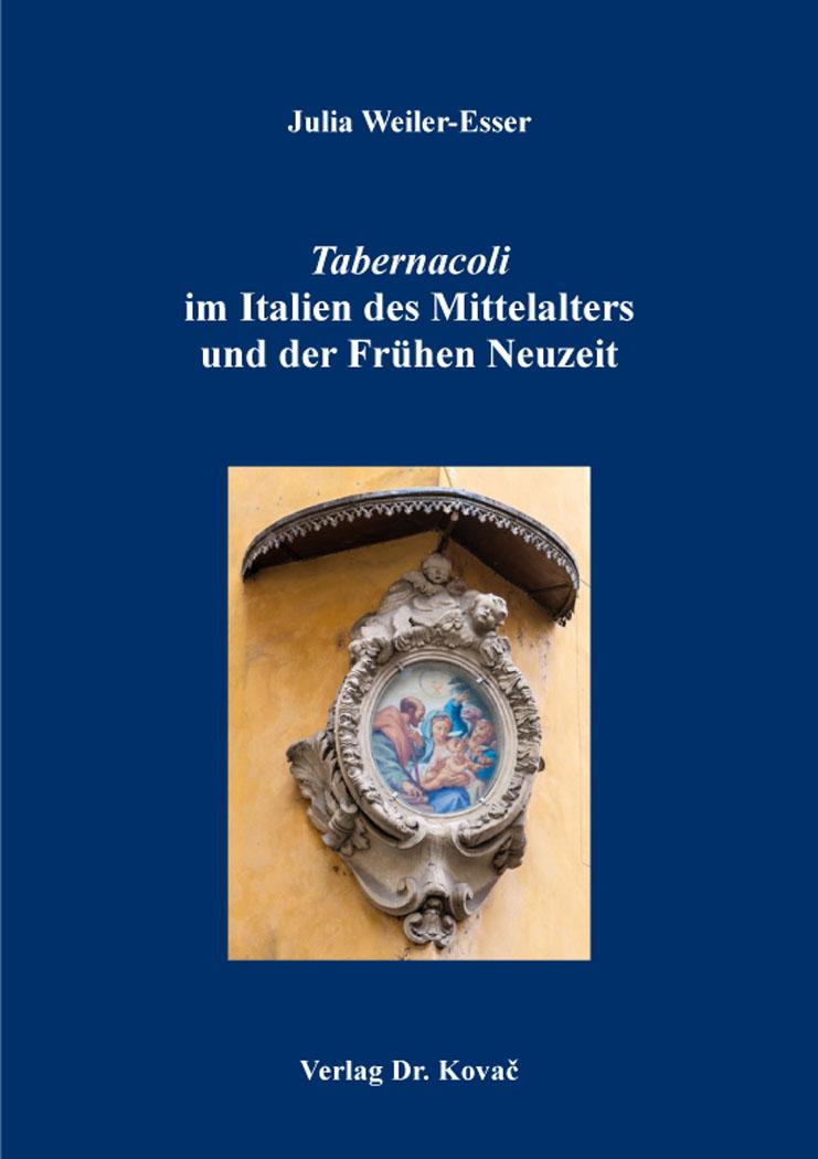 Cover: Tabernacoli im Italien des Mittelalters und der Frühen Neuzeit