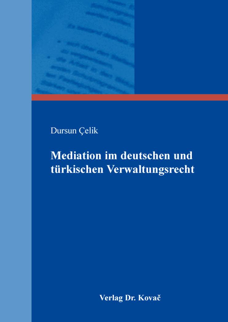 Cover: Mediation im deutschen und türkischen Verwaltungsrecht