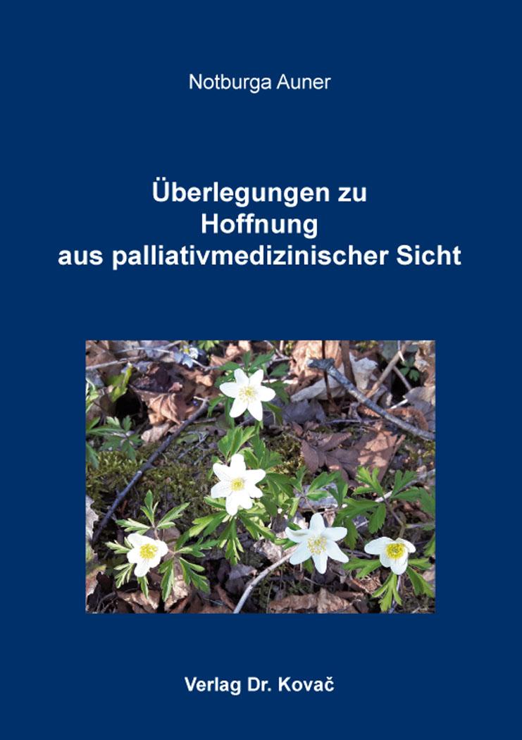 Cover: Überlegungen zu Hoffnung aus palliativmedizinischer Sicht