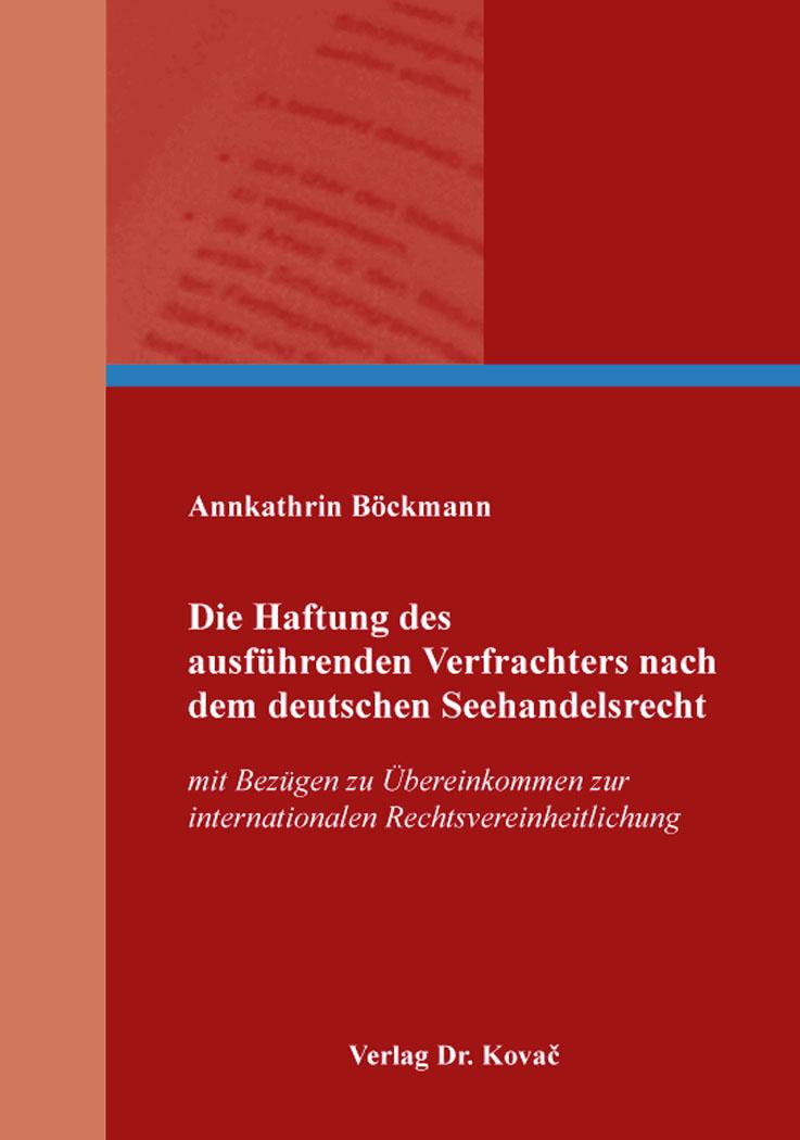 Cover: Die Haftung des ausführenden Verfrachters nach dem deutschen Seehandelsrecht