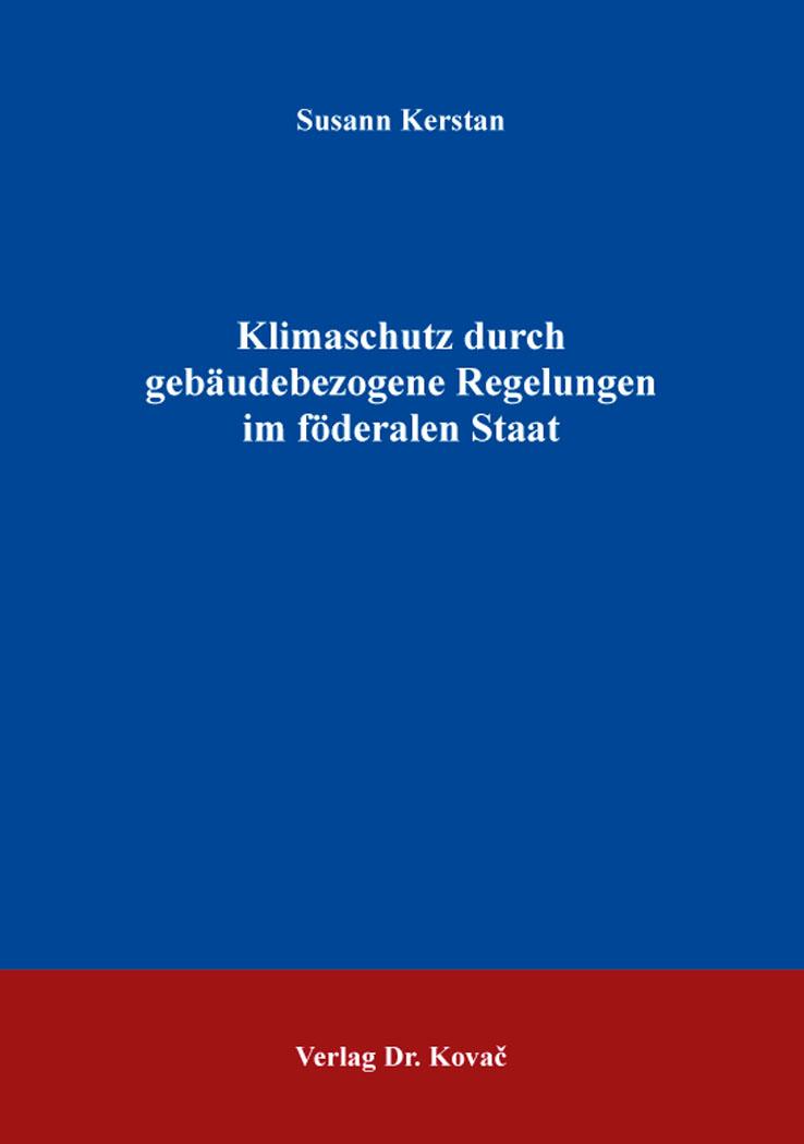 Cover: Klimaschutz durch gebäudebezogene Regelungen im föderalen Staat