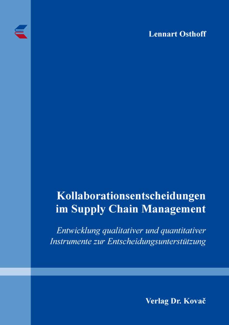 Cover: Kollaborationsentscheidungen im Supply Chain Management