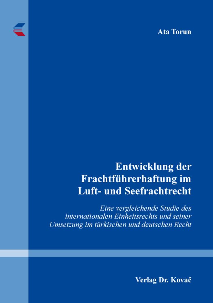 Cover: Entwicklung der Frachtführerhaftung im Luft- und Seefrachtrecht