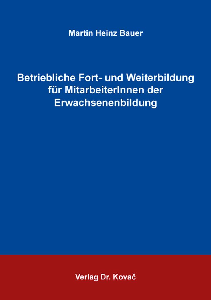 Cover: Betriebliche Fort- und Weiterbildung für MitarbeiterInnen der Erwachsenenbildung