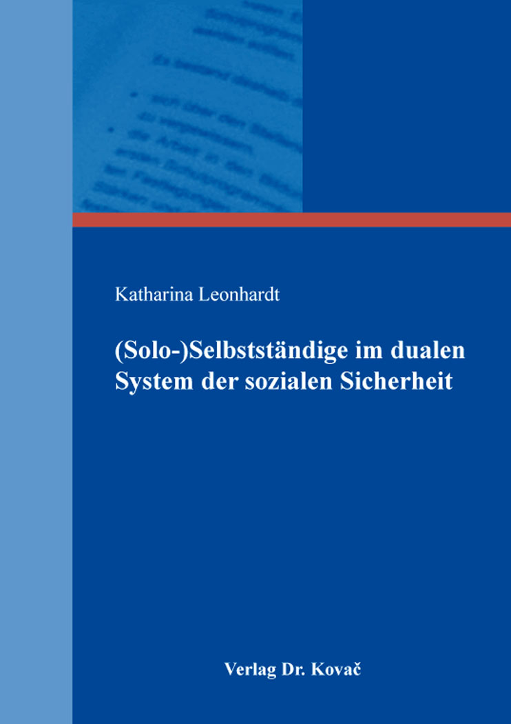 Cover: (Solo-)Selbstständige im dualen System der sozialen Sicherheit