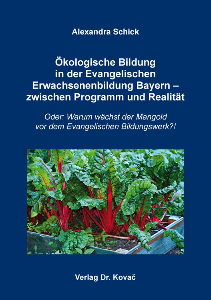 Cover: Ökologische Bildung inderEvangelischen ErwachsenenbildungBayern – zwischen Programm und Realität