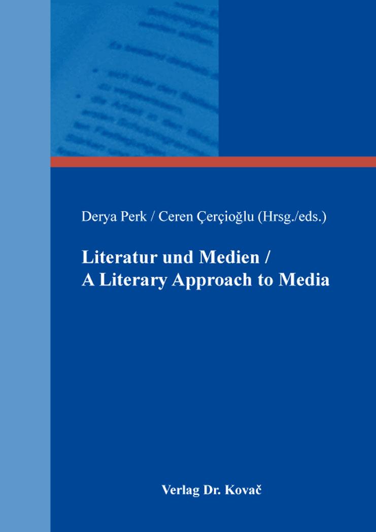 Cover: Literatur und Medien / A Literary Approach to Media