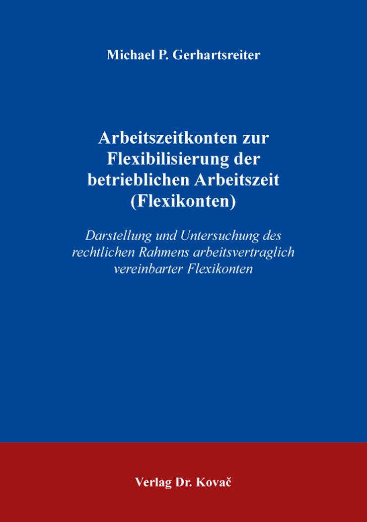 Cover: Arbeitszeitkonten zur Flexibilisierung der betrieblichen Arbeitszeit (Flexikonten)