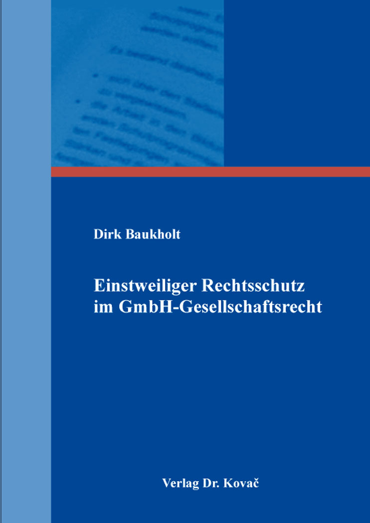 Cover: Einstweiliger Rechtsschutz im GmbH-Gesellschaftsrecht