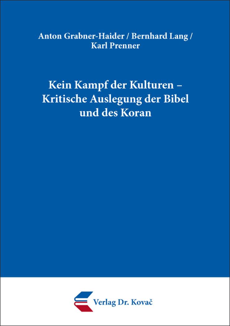 Cover: Kein Kampf der Kulturen – Kritische Auslegung der Bibel und des Koran