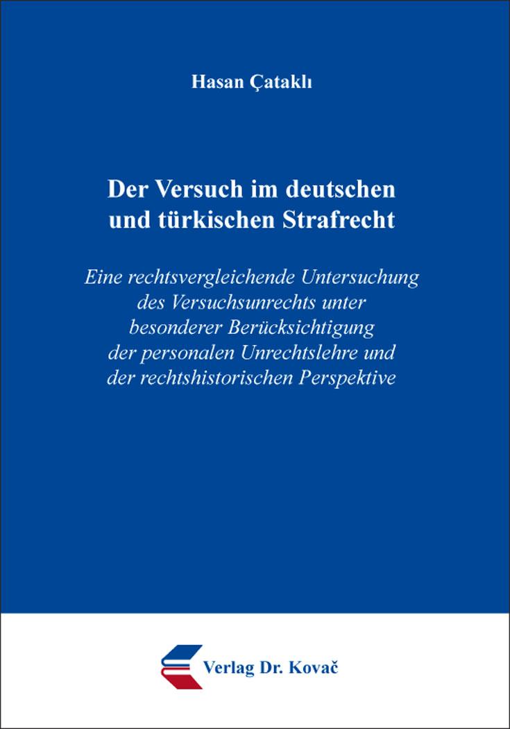 Cover: Der Versuch im deutschen und türkischen Strafrecht