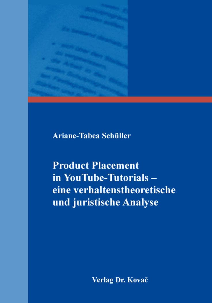 Cover: Product Placement in YouTube-Tutorials – eine verhaltenstheoretische und juristische Analyse