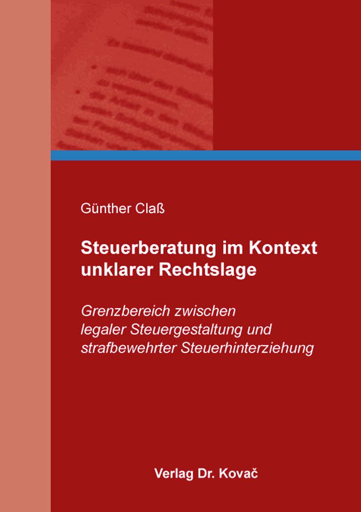 Cover: Steuerberatung im Kontext unklarer Rechtslage
