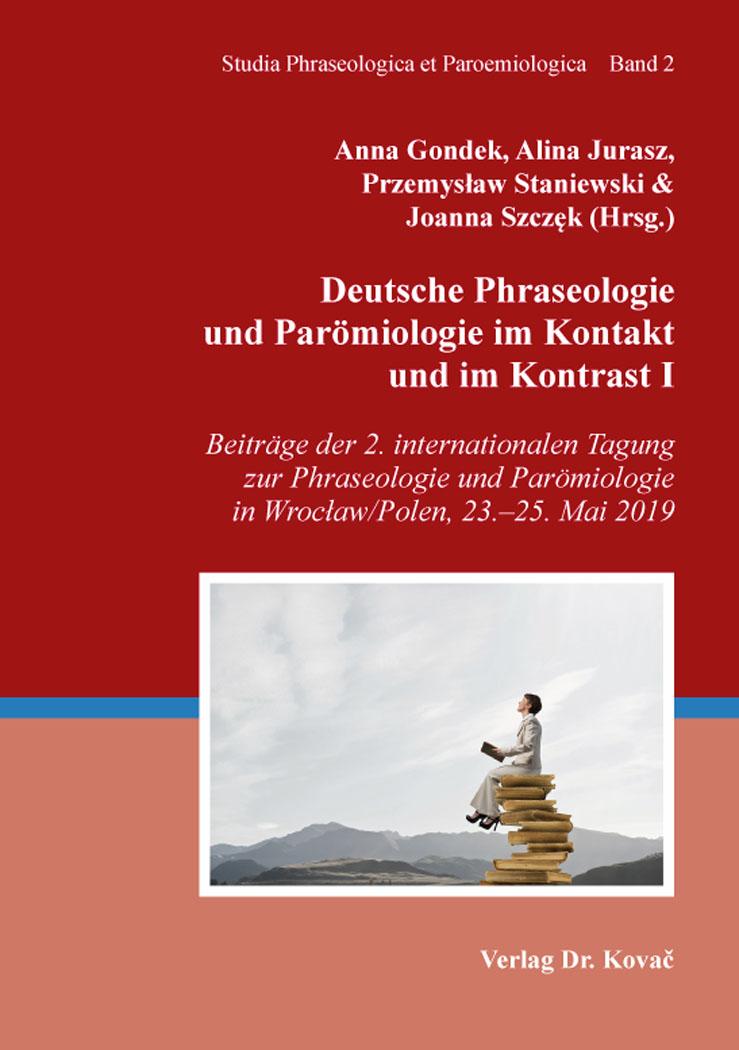Cover: Deutsche Phraseologie und Parömiologie im Kontakt undimKontrastI