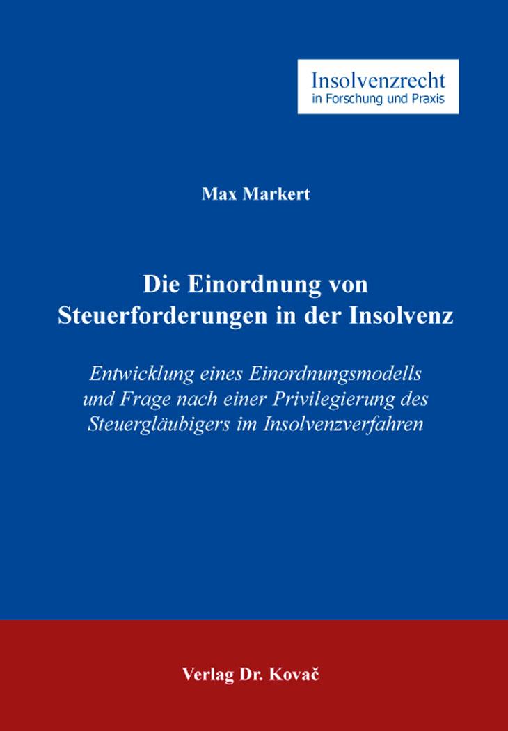 Cover: Die Einordnung von Steuerforderungen in der Insolvenz