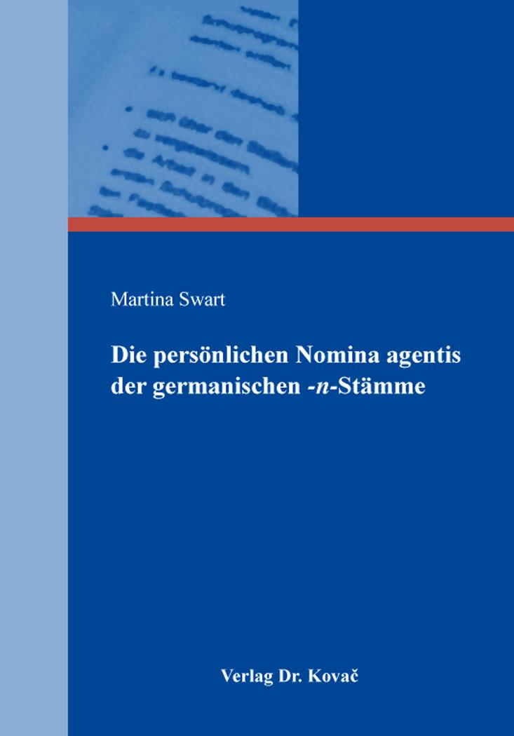 Cover: Die persönlichen Nomina agentis der germanischen -n-Stämme
