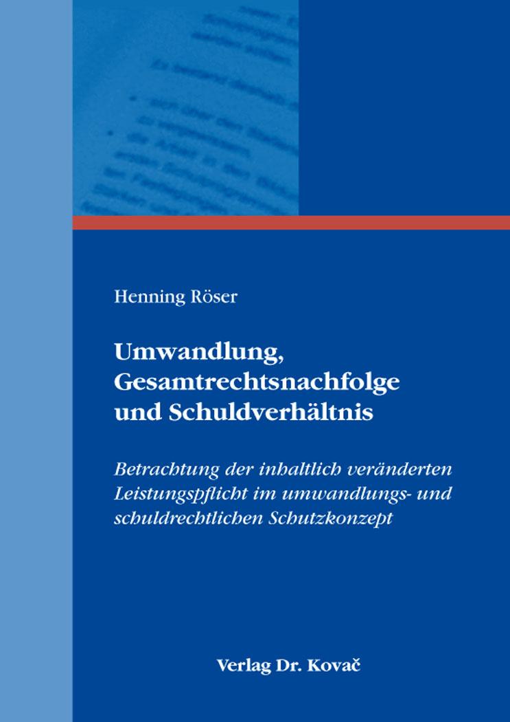 Cover: Umwandlung, Gesamtrechtsnachfolge und Schuldverhältnis