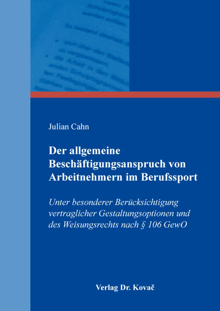 Cover: Der allgemeine Beschäftigungsanspruch von Arbeitnehmern im Berufssport
