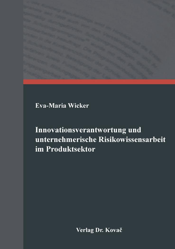 Cover: Innovationsverantwortung und unternehmerische Risikowissensarbeit im Produktsektor
