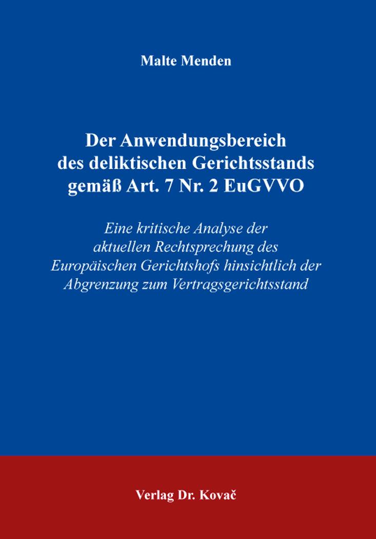 Cover: Der Anwendungsbereich des deliktischen Gerichtsstands gemäß Art.7 Nr.2 EuGVVO