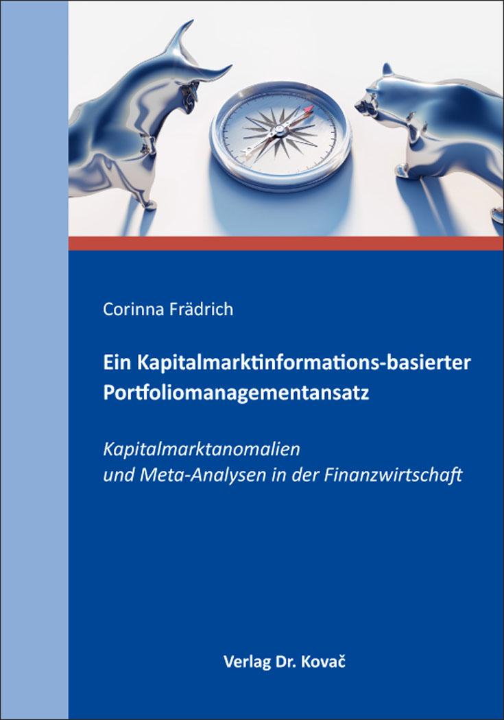 Cover: Ein Kapitalmarktinformations-basierter Portfoliomanagementansatz