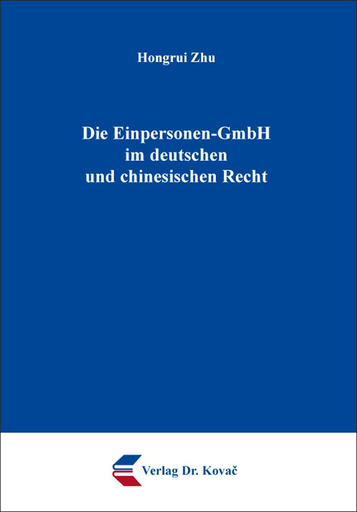 Cover: Die Einpersonen-GmbH im deutschen und chinesischenRecht