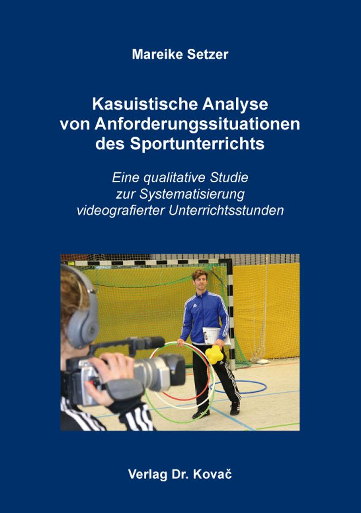 Cover: Kasuistische Analyse von Anforderungssituationen des Sportunterrichts