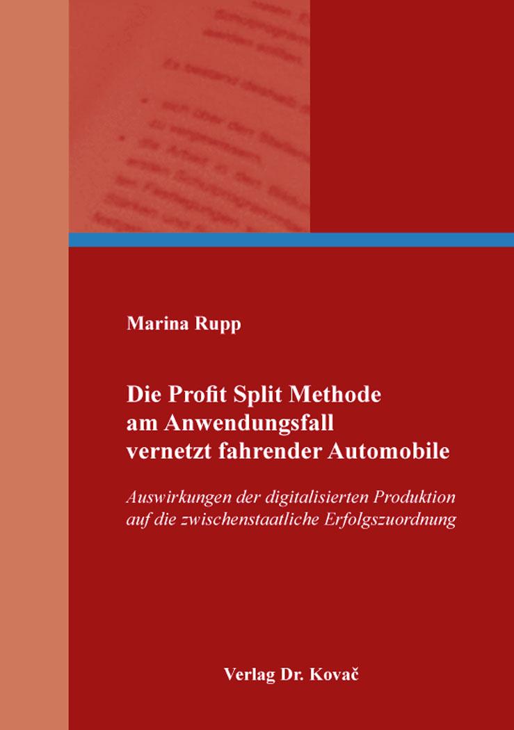Cover: Die Profit Split Methode am Anwendungsfall vernetzt fahrender Automobile