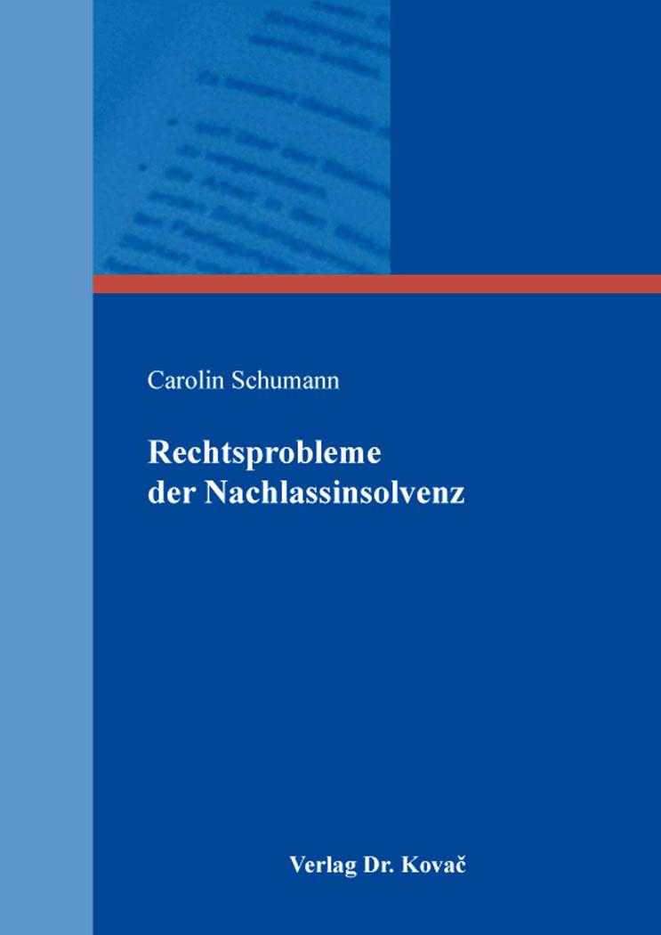 Cover: Rechtsprobleme der Nachlassinsolvenz