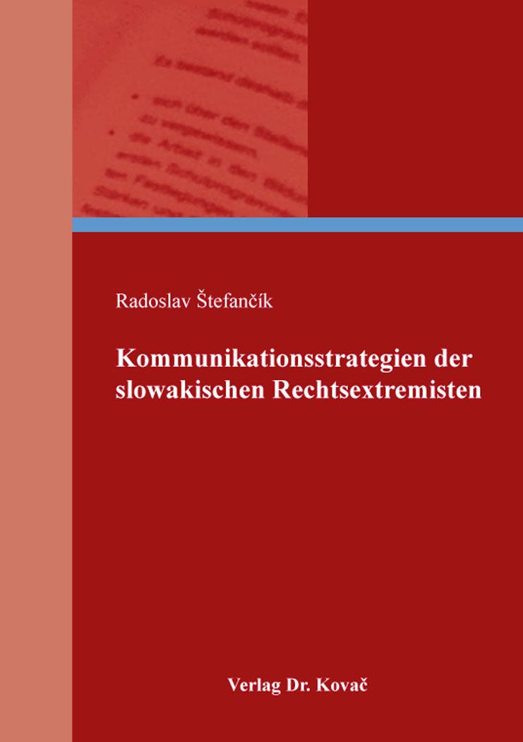 Cover: Kommunikationsstrategien der slowakischen Rechtsextremisten