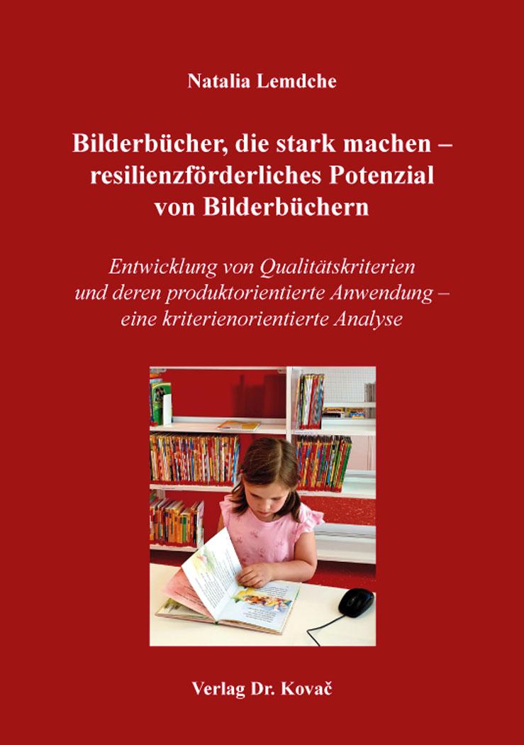 Cover: Bilderbücher, die stark machen – resilienzförderliches Potenzial von Bilderbüchern