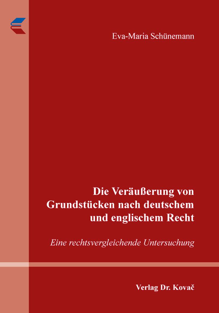 Cover: Die Veräußerung von Grundstücken nach deutschem und englischem Recht