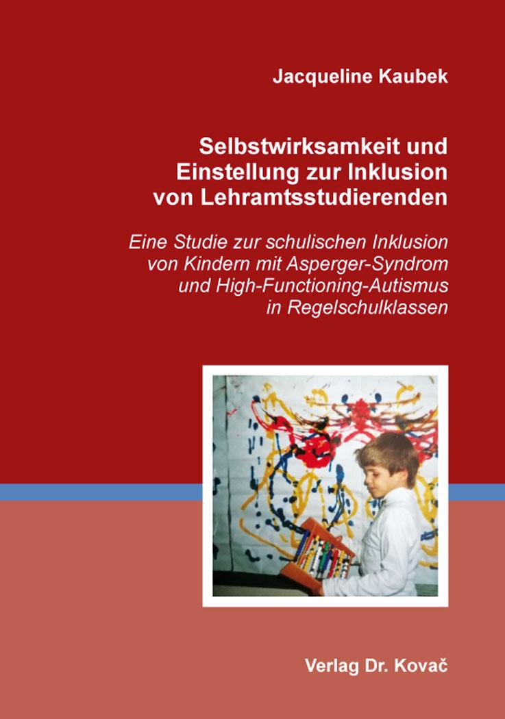 Cover: Selbstwirksamkeit und Einstellung zur Inklusion von Lehramtsstudierenden
